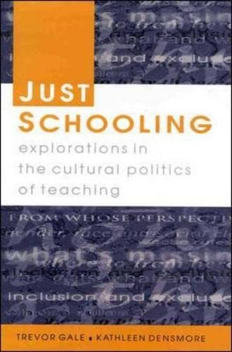 9780335203222: Just Schooling: Explorations in the Cultural Politics of Teaching