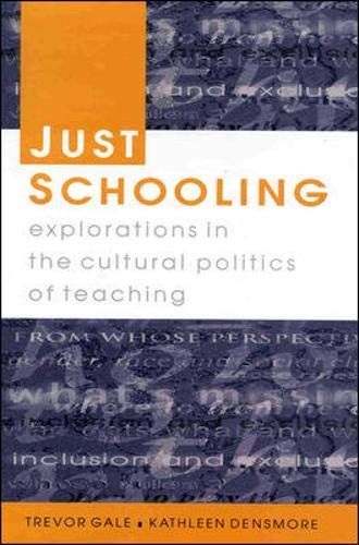 9780335203239: Just Schooling: Explorations in the Cultural Politics of Teaching