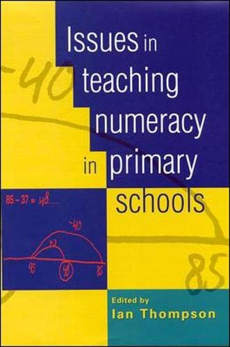 Issues in Teaching Numeracy in Primary Schools: Thompson, Ian