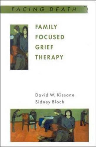9780335203505: Family Focused Grief Therapy: A Model of Family-Centred Care During Palliative Care and Bereavement (Facing Death)