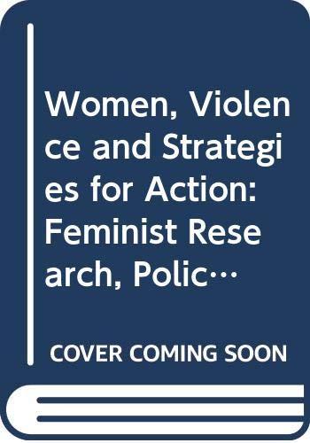Women, Violence and Strategies for Action: Feminist: Jill Radford (Editor),