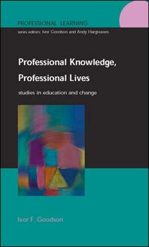 9780335204120: Professional Knowledge, Professional Lives: Studies in Education and Change (Professional Learning)