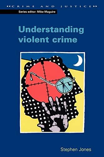9780335204175: Understanding Violent Crime (Crime & Justice)