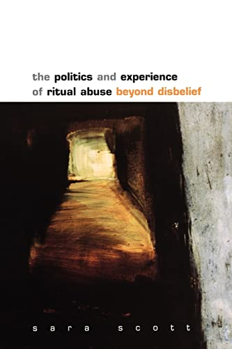 9780335204199: The Politics and Experience of Ritual Abuse: Beyond Disbelief