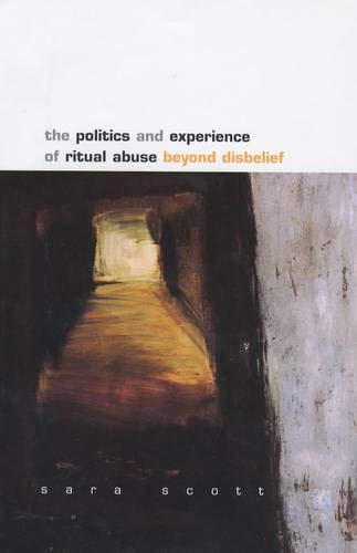 9780335204205: The Politics and Experience of Ritual Abuse: Beyond Disbelief