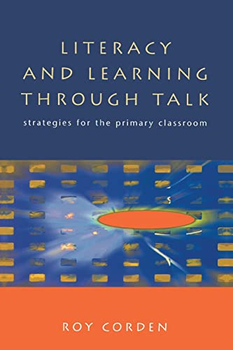 LITERACY AND LEARNING THROUGH TALK : Strategies for the Primary Classroom