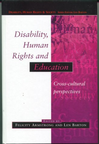 9780335204588: Disability, Human Rights and Education: Cross Cultural Perspectives (Disability, Human Rights and Society)