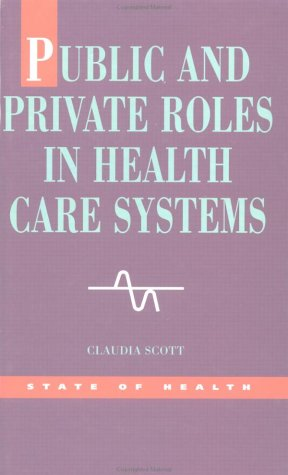 9780335204601: Public And Private Roles In Health Care Systems: Experiences From Seven Countries (State of Health)