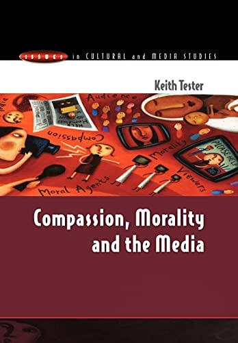 9780335205134: Compassion, Morality And The Media (Issues in Cultural and Media Studies (Paperback))