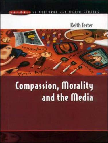9780335205141: Compassion, Morality, and the Media (Issues in Cultural and Media Studies)