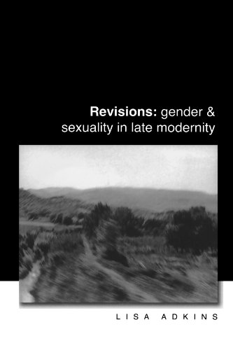 Revisions: Gender and Sexuality in Late Modern: Lisa Adkins