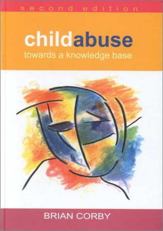 Child Abuse: Towards a Knowledge Base: Corby, Brian