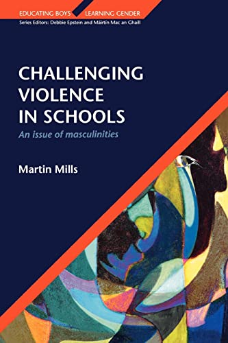 Challenging Violence In Schools: An Issue of Masculinities