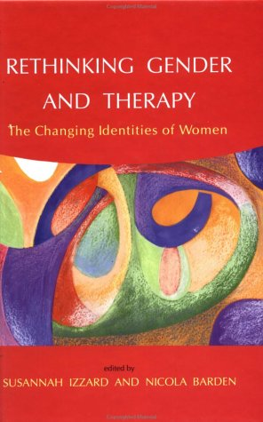 9780335206070: Rethinking Gender and Therapy: Inner World, Outer World, and the Developing Identity of Women
