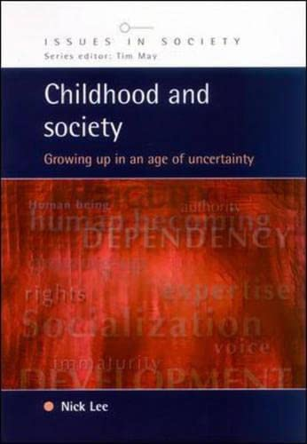 Childhood and Society: Growing Up in an Age of Uncertainty: Lee, Nick