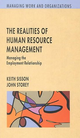 The Realities of Human Resource Management: Managing: Sisson, Keith, Storey,