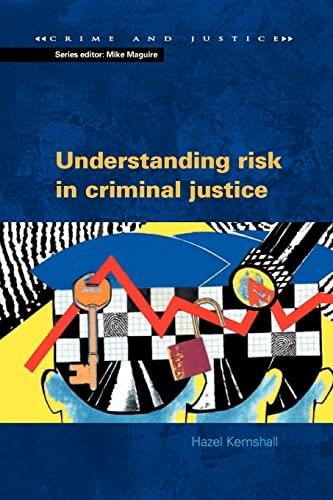 9780335206537: Understanding Risk in Criminal Justice (Crime & Justice)