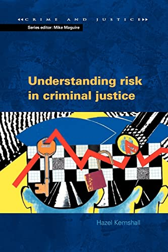 UNDERSTANDING RISK IN CRIMINAL JUSTICE (Crime and: KEMSHALL