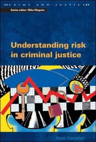 9780335206544: Understanding Risk in Criminal Justice (Crime & Justice)