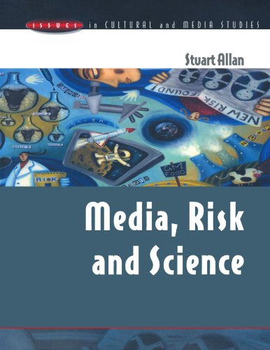 Media, Risk & Science (Issues in Cultural and Media Studies): Allan, Stuart