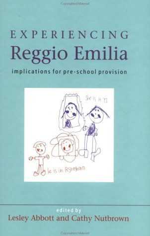 Experiencing Reggio Emilia: Implications for Pre-School Provision: Open Univ Pr