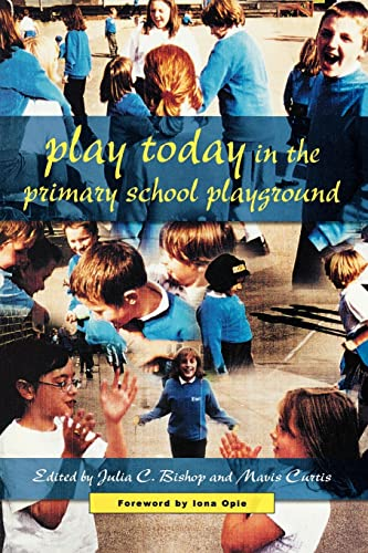 9780335207152: Play Today in the Primary School Playground: Life, Learning and Creativity