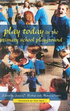 9780335207169: Play Today in the Primary School Playground: Life, Learning and Creativity