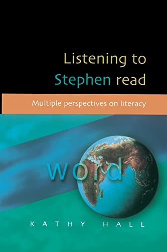 Listening to Stephen Read: Multiple Perspectives on Literacy: Hall, Kathy