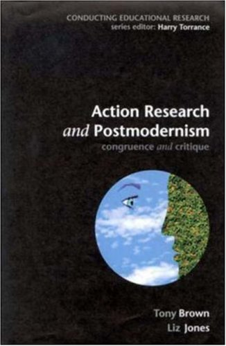 9780335207626: Action Research and Postmodernism: Congruence and Critique (Conducting Educational Research)