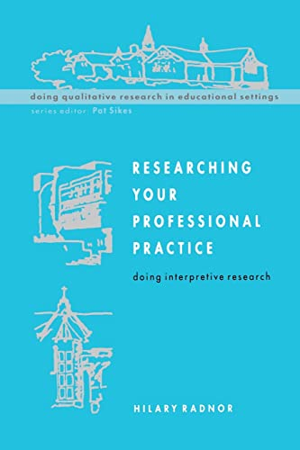 9780335207633: Researching Your Professional Pratice: Doing Interpretive Research (Doing Qualitative Research in Educational Settings)