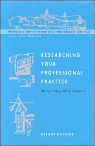 9780335207640: Researching Your Professional Pratice: Doing Interpretive Research (Doing Qualitative Research in Educational Settings)