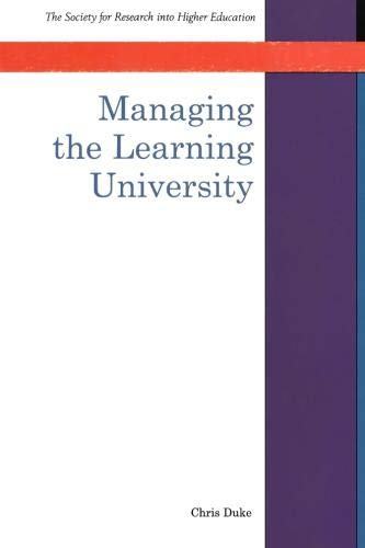 Managing the Learning University (SRHE and Open University Press Imprint): Duke, C.