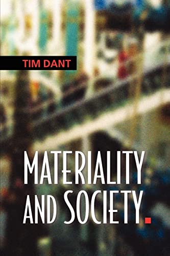 Materiality and Society: Dant, Tim