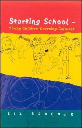 9780335209330: Starting School: Young Children Learning Cultures