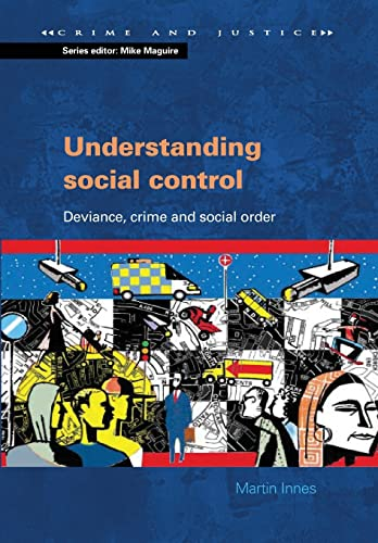 9780335209408: Understanding Social Control: Crime and Social Order in Late Modernity (Crime & Justice)