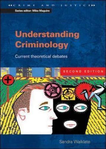 9780335209521: Understanding Criminology: Current Theoretical Debates (Crime Andjustice)