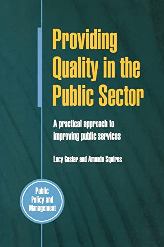 Providing Quality In The Public Sector: A: Gaster, Lucy