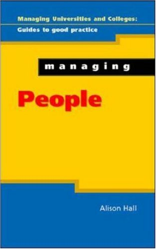 Managing People (Managing Universities & Colleges: Guides to Good Practice): Alison Hall