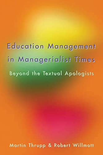 9780335210282: Educational Management in Managerialist Times: Beyond the Textural Apologists