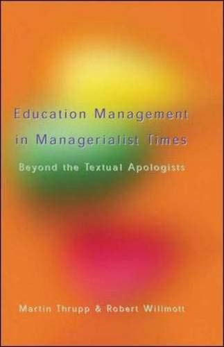 9780335210299: Educational Management in Managerialist times: Beyond the Textual Apologists