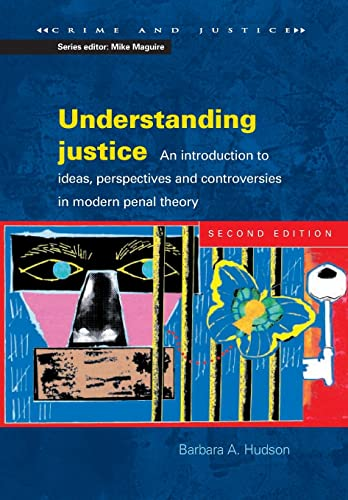 9780335210367: Understanding Justice: An introduction to Ideas, Perspectives and Controversies in Modern Penal Therory