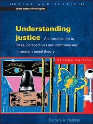 9780335210374: Understanding Justice: An Introduction to Ideas, Perspectives and Controversies in Modern Penal Theory (Crime & Justice)