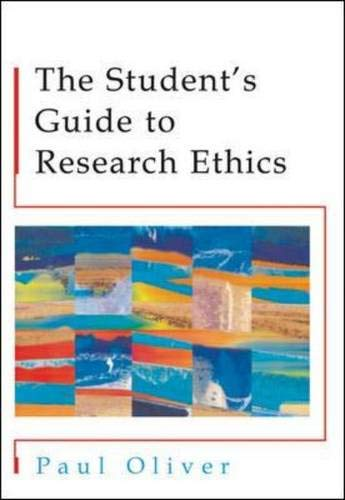 The Students' Guide to Research Ethics (0335210872) by Oliver, Paul