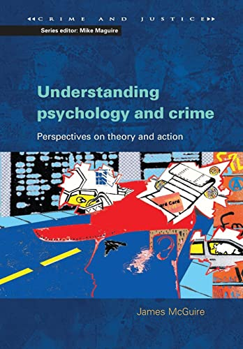 9780335211197: Understanding Psychology and Crime: Perspectives on Theory and Action (Crime & Justice)