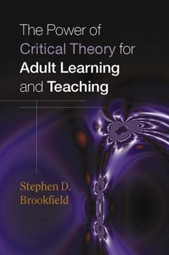 9780335211333: The Power of Critical Theory for Adult Learning And Teaching.