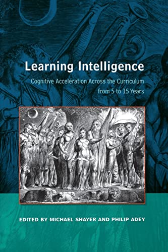 Learning Intelligence: Cognitive Acceleration across the curriculum: Michael Shayer, Phillip