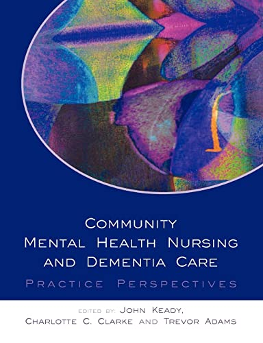 Community Mental Health Nursing and Dementia Care: Open University Press
