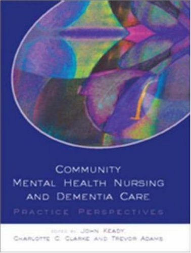 Community Mental Health Nursing and Dementia Care: Open Univ Pr