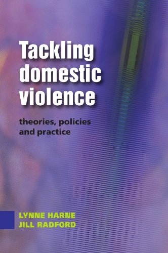 Tackling Domestic Violence: Theories, Policies and Practice: Lynne Harne; Jill