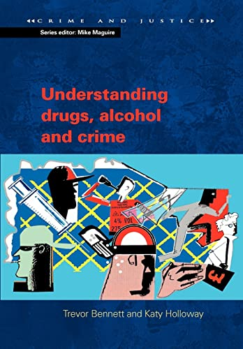 9780335212576: Understanding Drugs, Alcohol and Crime (Crime & Justice)